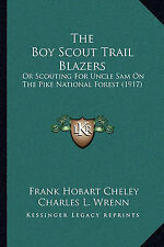 The Boy Scout Trail Blazers: Or Scouting For Uncle Sam On The Pike National For