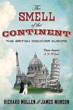 The Smell of the Continent: The British Discover Europe by James Munson New Book