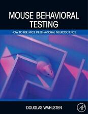Mouse Behavioral Testing : How to Use Mice in Behavioral Neuroscience by...