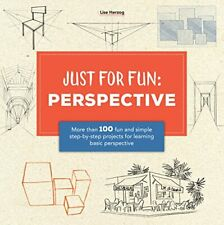 Just for Fun: Perspective: More than 100 fun and simple step-by-step projects fo