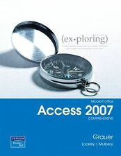 Exploring Microsoft Office Access 2007 Comprehensive by Grauer, Robert