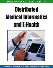 NEW Handbook of Research on Distributed Medical Informatics and E-Health