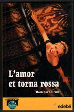 L´AMOR ET TORNA ROSSA - HORTENSE ULLRICH - EN CATALAN - ILUSTRACIONES