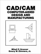 NEW CAD/CAM: Computer-Aided Design and Manufacturing by M. Groover