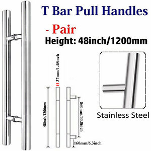 """Pair Of Entrance Large T Bar Door Pull Handle 48""""/ 120cm /1200mm Stainless steel"""