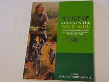 A Cook On The Wild Side by Hugh Fearnley-Whittingstall, signed, paperback, 2005