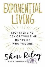Exponential Living: Stop Spending 100% by Sheri Riley [Hardcover] BRAND NEW