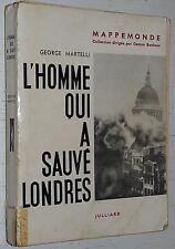 L'HOMME QUI A SAUVE LONDRES / G. MARTELLI  V1 MICHEL HOLLARD AGIR RESISTANCE SIS