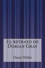 El Retrato de Dorian Gray by Oscar Wilde (2014, Paperback)