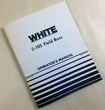 WHITE 2-105 FIELD BOSS TRACTOR OPERATORS OWNERS MANUAL OLIVER MAINTENANCE