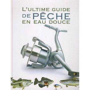 L'ULTIME GUIDE DE PECHE EN EAU DOUCE - DICK STERNBERG