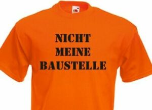 """Fun T-Shirt """" Not My Construction Site """" for The Work, at Home, Job & GR S-XXL"""