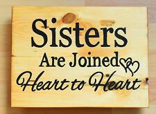 Handmade Reclaimed Pallet Sign Plaque Sisters Are Joined Heart To Heart Quote