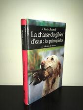 Claude Businelli LA CHASSE DU GIBIER D'EAU : LES PALMIPEDES Chasseur 1985 -BC13C