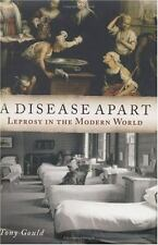 A Disease Apart: Leprosy in the Modern World by Gould, Tony