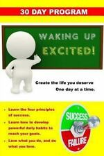Waking up Excited! : Create the Life You Deserve One Day at a Time (2013,.