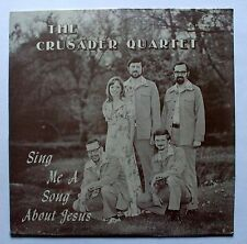 The Crusader Quartet Sing Me A Song About Jesus (Crusade Enterprises) NEW SEALED