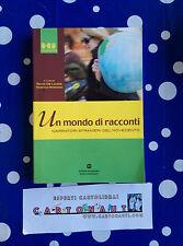 Libro UN MONDO DI RACCONTI ed. Mondadori Scuola 2006 NUOVO In Offerta