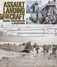 WW2 US Assault Landing Craft : Design, Construction and Operations