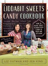 The Liddabit Sweets Candy Cookbook: How to Make Truly Scrumptious Candy in Your