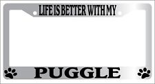 Chrome License Plate Frame Life Is Better With My Puggle (Paws) Auto 535