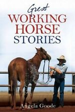 Great Working Horse Stories ' Goode, Angela