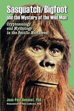 Sasquatch/Bigfoot and the Mystery of the Wild Man: cryptozoology and mythology i