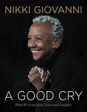 A Good Cry: What We Learn from Tears and Laughter by Nikki Giovanni 10/24/17