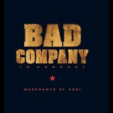 In Concert: Merchants of Cool by Bad Company (CD, Oct-2003, Sanctuary (USA))