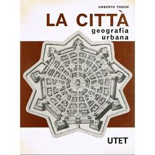 LA CITTA geografia urbana de Umberto TOSCHI Plan carte et photo UTET 1966 ITALIE