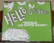 HELLO GOODBYE - HERE (IN YOUR ARMS) (CD SINGLE)