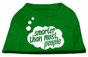 Smarter then Most People Screen Printed Dog Shirt