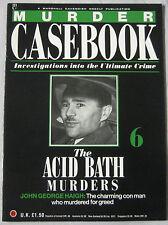Murder Casebook magazine Issue 6 - The acid bath murders John George Haigh