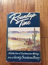 Roundup Time: A Collection of Southwestern Writing by George Sessions Perry HCDJ