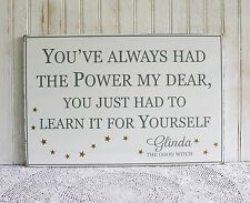 Glinda Good Witch You've Always had the Power Handcrafted Wizard of Oz