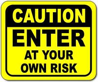 Caution enter at your own risk right yellow metal outdoor sign long-lasting