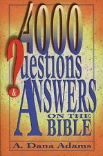 4000 Questions and Answers on the Bible by Adams, Dana; Moore, Louis  A.