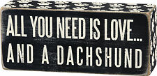 """All You Need is Love ... and a Dachshund Box Sign Primitives by Kathy 6"""" x 2.5"""""""