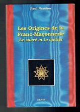 Les Origines De La Franc-Maçonnerie Le Sacré Et Le Métier Naudon Dervy - 1991