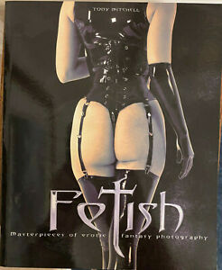 Fetish by Tony Mitchell - Masterpieces of erotic fantasy photography