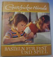 Geschickte Hände ~ Basteln für Fest und Spiel /Hertha Kürth DDR-Fachbuch Leipzig