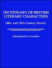 Dictionary of British Literary Characters by John Greenfield (1993, Hardcover)