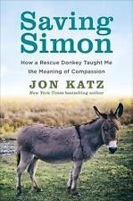 Saving Simon: How a Rescue Donkey Taught Me the Meaning of Compassion-ExLibrary