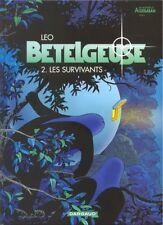 BD DARGAUD / EO / BETELGEUSE / TOME 2 - LES SURVIVANTS--LEO
