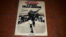 DINO BATTAGLIA L'UOMO DELLA LEGIONE I ED. UN UOMO UN'AVVENTURA CEPIM 1977