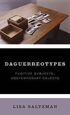 NEW Daguerreotypes: Fugitive Subjects, Contemporary Objects by Lisa Saltzman