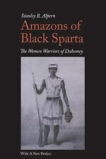 Amazons of Black Sparta : The Women Warriors of Dahomey: With a New Preface...