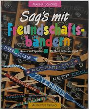 Sag's mit Freundschaftsbändern Marina Schories Basteln Buch Augustus Verlag
