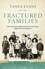 Fractured Families: Life on the Margins in Colonial New South Wales by Tanya Evans (Paperback, 2015)