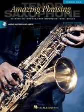 Amazing Phrasing - Tenor Saxophone 50 Ways to Improve Your Improvisational Skill